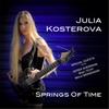 Julia Kosterova: Springs of Time (feat. Derek Sherinian)