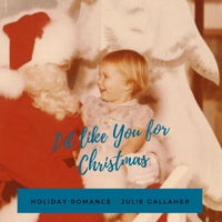 Julie Gallaher | I'd Like You for Christmas