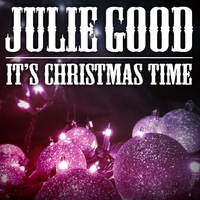 Julie Good | It's Christmas Time