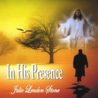 Julie Lendon Stone | In His Presence