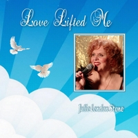Julie Lendon Stone | Love Lifted Me