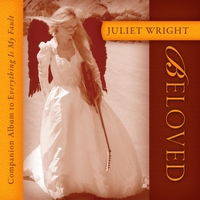 Juliet Wright | Beloved: Companion Album to Everything Is My Fault