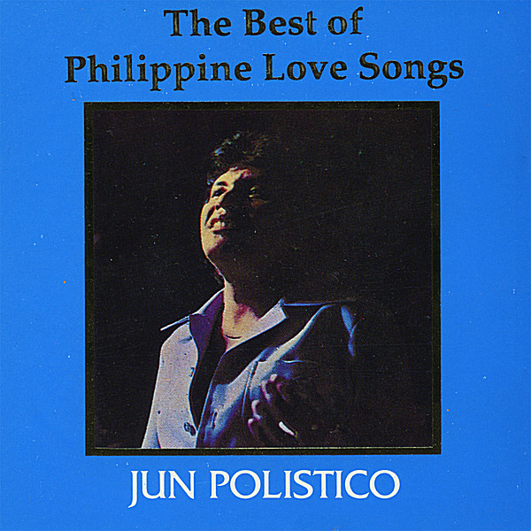 Jun Polistico | The Best of Philippine Love Songs | CD Baby