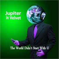 Jupiter in Velvet | The World Didn't Start With U