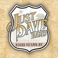 Just Dave Band | Rules to Live By