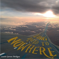 Justin James Bridges: Long Road to Nowhere