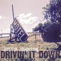 Justin Johnson | Drivin' It Down