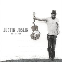 Justin Joslin | The River