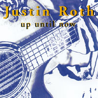 Justin Roth | Up Until Now