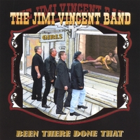 The Jimi Vincent Band | Been There Done That Won't Do That Again