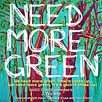 J.Walker: Need More Green