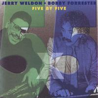 Jerry Weldon & Bobby Forrester | Five by Five