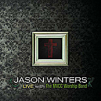 Jason Winters | Jason Winters Live With the MVCC Worship Band