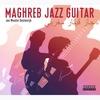 JAN WOUTER OOSTENRIJK: Maghreb Jazz Guitar