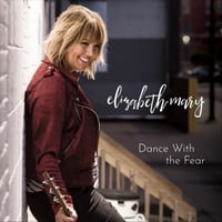 Elizabeth Mary | Dance with the Fear