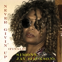 Simone Jay Jackson | Never Givin' Up (Finale)
