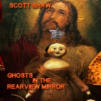 Scott Shaw | Ghosts in the Rearview Mirror