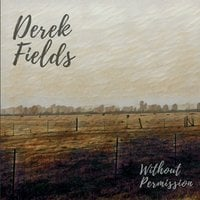 Derek Fields | Without Permission