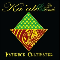 Ka'ale and the Truth | Patience Cultivated