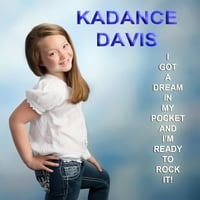 Kadance Davis | I Got a Dream in My Pocket and I'm Ready to Rock It!