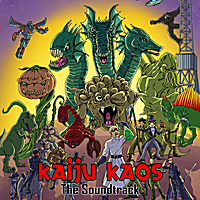 Various Artists | Kaiju Kaos: The Soundtrack, Vol. 01