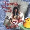 Emily Kaitz: Twang, Twang, Twang
