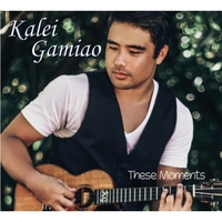 Kalei Gamiao | These Moments