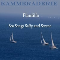 Kammeraderie | Flautilla: Sea Songs Salty and Serene