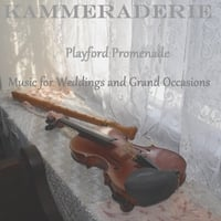 Kammeraderie | Playford Promenade: Music for Weddings and Grand Occasions