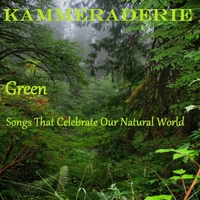 Kammeraderie | Green: Songs That Celebrate Our Natural World