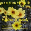 Kammeraderie: Maidens of Melody