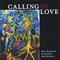 Paul Kamm and Eleanore MacDonald | Calling on Love