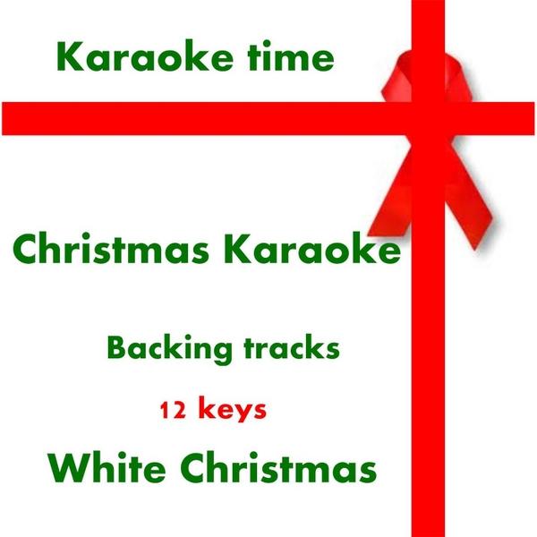 Karaoke Time | Christmas Karaoke (Backing Tracks) [White Christmas ...
