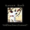 Kareem Rush: Hold You Down (Promises)