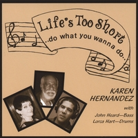 Karen Hernandez with John Heard and Lorca Hart | Life's Too Short...do what you wanna do