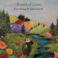 Kare Strong & Josh Goforth | Rivers of Love