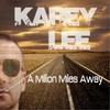 Karey Lee: A Million Miles Away