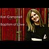 Kari Campbell: Baptism Of Love