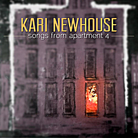 Kari Newhouse | Songs from Apartment 4