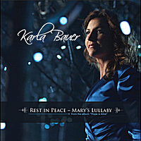 Karla Bauer | Rest in Peace (Mary's Lullaby) [Performance Track]