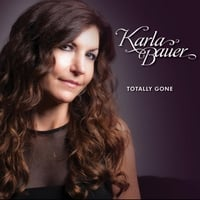 Karla Bauer: Totally Gone