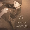 KARLA SPENCER: Dance With Me