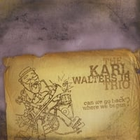 The Karl Walters Jr Trio | Can We Go Back Where We Began?
