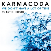 Karmacoda | We Don't Have a Lot of Time