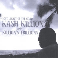 Kash Killion | Lost Legacy of the Cello Kash Killion and Killion's Trillions
