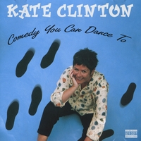 Kate Clinton | Comedy You Can Dance To