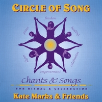 Kate Marks and Friends | Circle of Song-Chants and Songs for Ritual and Celebration