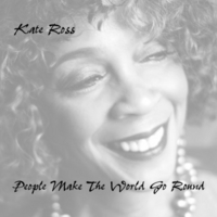 Kate Ross | People Make the World Go Round