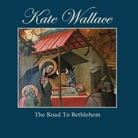 Kate Wallace | The Road to Bethlehem