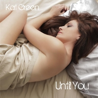 Kat Green | Until You
